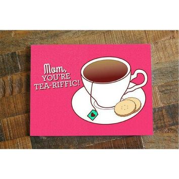 Mother's Day - You're Tea-Riffic Card
