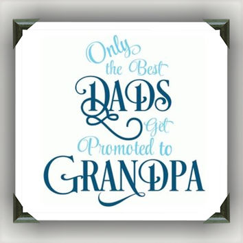 """Best Dads Get Promoted to Grandpa Painted/Decorated 12""""x12"""" Canvases - you pick colors"""