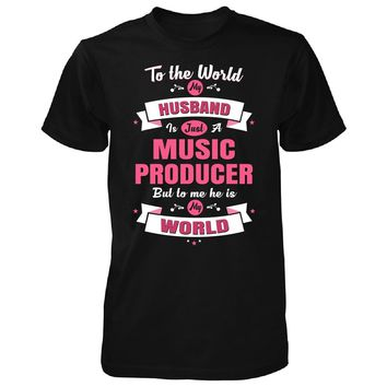 My Husband Is A Music Producer, He Is My World - Unisex Tshirt