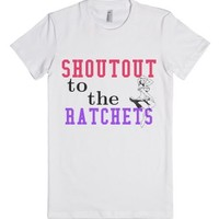 Shoutout To The Ratchets-Female White T-Shirt