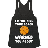 I'M THE GIRL YOUR COACH WARNED YOU ABOUT BASKETBALL