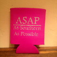 As Southern As Possible Koozie
