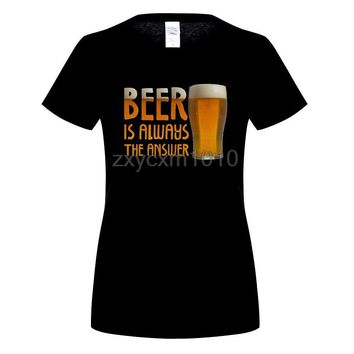 Beer Is Always The Answer T-shirt - Drinking Tee