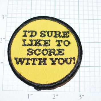 I'd Sure Like To Score With You Flirty Pick-up Line Conversation Starter Sew-On Vintag