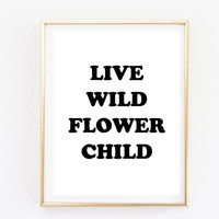 live wild flower child inspirational tumblr quote typographic print quote print inspirational motivational tumblr room decor framed quotes