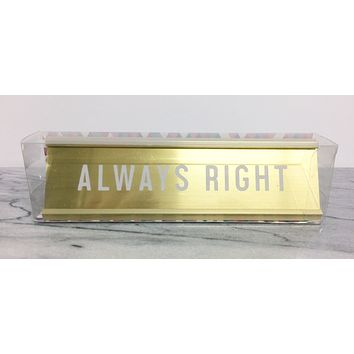 Always Right Gold Engraved Nameplate