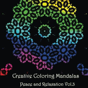 Creative Coloring Mandalas Peace And Relaxation Vol3 A Colorin