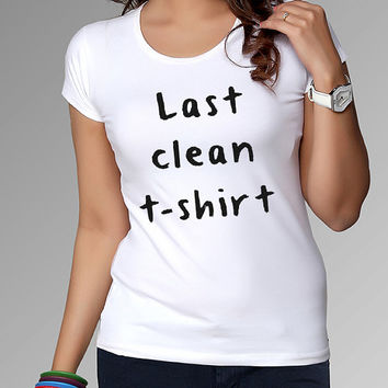 last clean t shirt for Tshirt , Women ,Men
