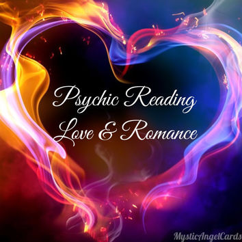 Psychic Reading- Love and Romance, Accessing Spirit and Angelic Guides on Relationship and Love Life, Accurate and in-depth, email or video