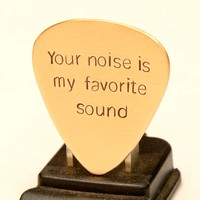 Guitar Pick Engraved with Your Noise is my Favorite Sound in Bronze
