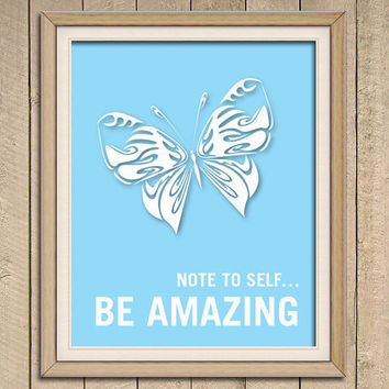Note to Self... Be Amazing - Art Print - Encouraging Typography Poster - 8 x 10 Wall Decor