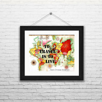 Travel Quote from Hans Christan Anderson- To Travel is to Live -Printable, Instant Download, Wall Art, Typography, Word Art, Wall Decor