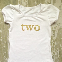 BIRTHDAY, Toddler girls gold and white lettering, Number 2, two, birthday party, shirt, photo, pictures, outfit, three, four, five, chic