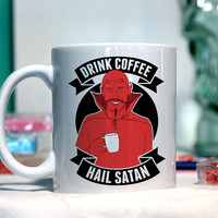 Drink Coffee Hail Satan - Ceramic coffee mug - funny sayings