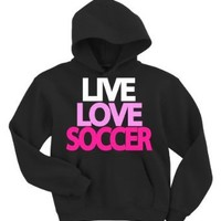 Live Love Soccer Hooded Sweatshirt