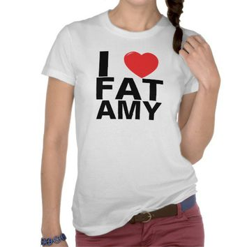 I Love Fat Amy Gifts Shirts from Zazzle.com