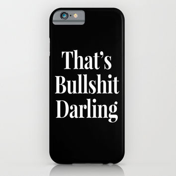 THAT'S BULLSHIT DARLING (Black & White) iPhone & iPod Case by CreativeAngel