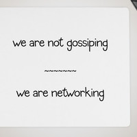 We Are Not Gossiping Mousepad, networking mousepad, mousepad, mouse pad, office stuff, networking, gossip joke, gossip, office gossip, gifts