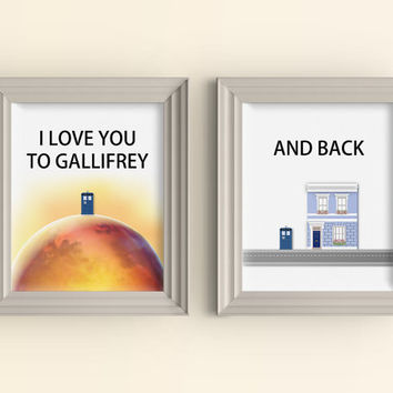 I love you to Galifrey and back Art Print set Doctor Who Print Whovian Gift Tardis Dr Who Love Quote I love you to the moon Wall Art Print
