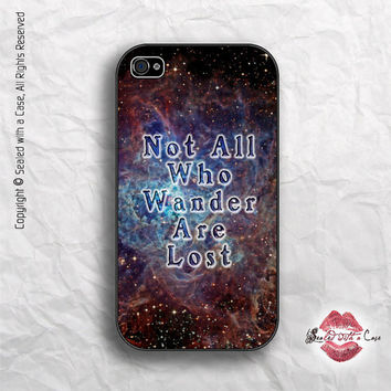 Not All Who Wander Are Lost  - iPhone 4 Case, iPhone 4s Case and iPhone 5 case