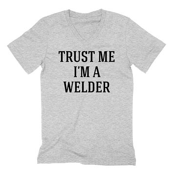 Trust me I'm a welder  funny cool geek gift ideas   V Neck T Shirt
