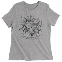 You Are My Sun, My Moon, My Stars Womens T-shirt