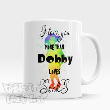 I love you more than dobby loves socks Dobby Funny Coffee Mug Dobby Socks coffee cup Watercolor Dobby art mug with saying  Valentines gift