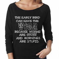 The Early Bird Can Have The Worm Because Worms Are Gross Off Shoulder Sweater Sweatshirt 3/4 Sleeve Gift Holidays Present
