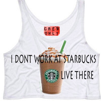 I Dont work at Starbucks I live there tank