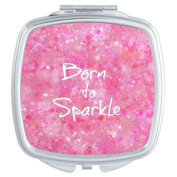 Born to Sparkle Quote Vanity Mirror