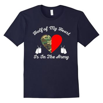 Half of My Heart is in the Army - Girlfriend / Wife T-Shirt