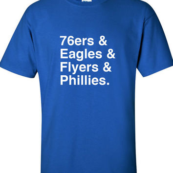 76ers and Eagles and Flyers and Phillies. Ultimate Philadelphia Fan Shirt T-shirt Gift idea. Mens Womens Youth More colors and sizes S-43