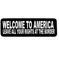 Motorcycle Helmet Sticker - Welcome to America Leave Your Rights at the Border