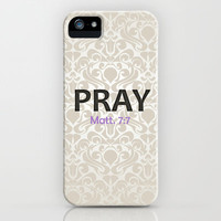 PRAY iPhone & iPod Case by ProverbsDaily