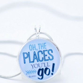 Seuss quote necklace-Oh the PLACES you'll GO graduation jewelry-wearable art,fun jewelry,teacher,librarian ,book lover