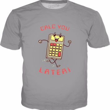 Calc You Later T-Shirt - Calc-u-later Funny Accountant Gift