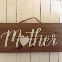 Rustic Mother Sign, Gift For Mom, Mother Wood Sign, Mothers Day Gift, Sign For Mom, Wall Art, Farmhouse Style Pallet Sign
