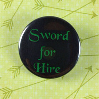 """Sword for Hire 1.25"""" pinback button"""
