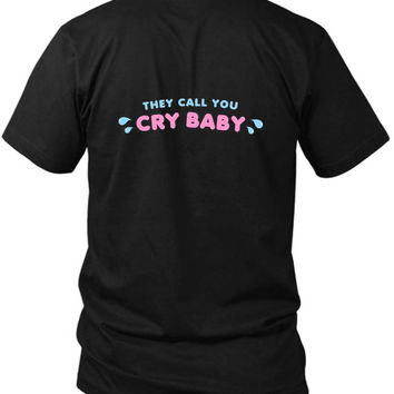 Cry Baby They Call You 2 Sided Black Mens T Shirt