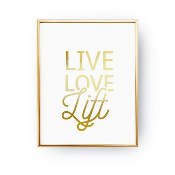 Live Love Lift, Weightlifting Print, Typography Print, Fit Art, Crossfit Poster, Real Gold Foil, Home Decor, Gym Decor, Body Building Poster
