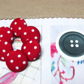 Fabric Buttons - 6 Medium Buttons - Red Fabric Covered Buttons - Polka Dot Sew Buttons - Red Sewing Buttons - Pin Up - Retro - Red White Dot