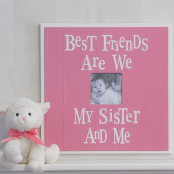Pink Wall Decor - Sisters Best Friend Pink Picture Frames Gift for Twin Girls Sign - Best Friends Are We Sister