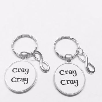 2 Keychains Cray Cray Infinity Best Friend Friendship Sisters Funny Gift Set