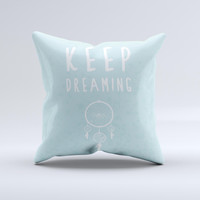 The Keep Dreaming Dreamcatcher ink-Fuzed Decorative Throw Pillow