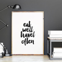 Eat Well Travel Often,Printable Art,Inspirational Quote,Motivational Quote,Typography Poster,Black And White,Travel Poster,Kitchen Decor