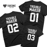 Troublemaker shirt, Troublemaker Family shirts, Troublemaker mommy daddy baby shirts, Matching shirts for family, Matching t-shirts