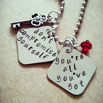 """Hand Stamped """"Don't Compromise Yourself, You're All You've Got"""" Necklace"""
