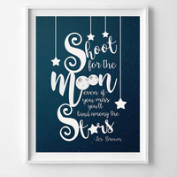 Shoot for the Moon, even if you miss you'll land among the stars, Les Brown quote, wall art, motivational poster, inspirational quotes decor