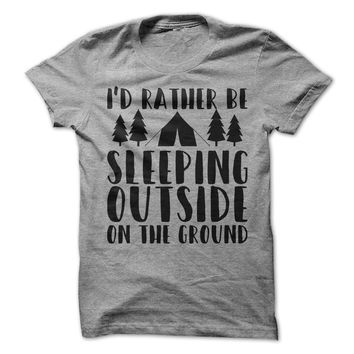 I'd Rather Be Outside Sleeping On The Ground