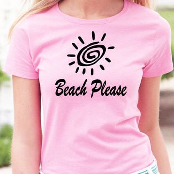 Beach Please with Sun T-Shirt - Beach lovers fashion, sun and sand, ocean breeze